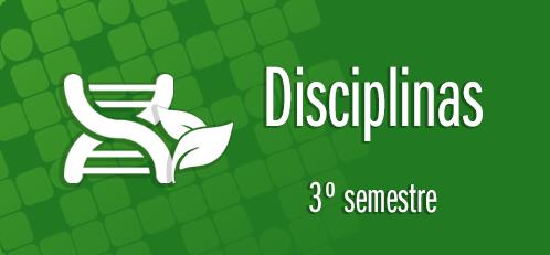 Disciplinas do 3o semestre